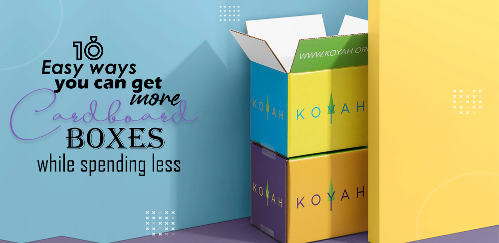get-more-cardboard-boxes-while-spending-less