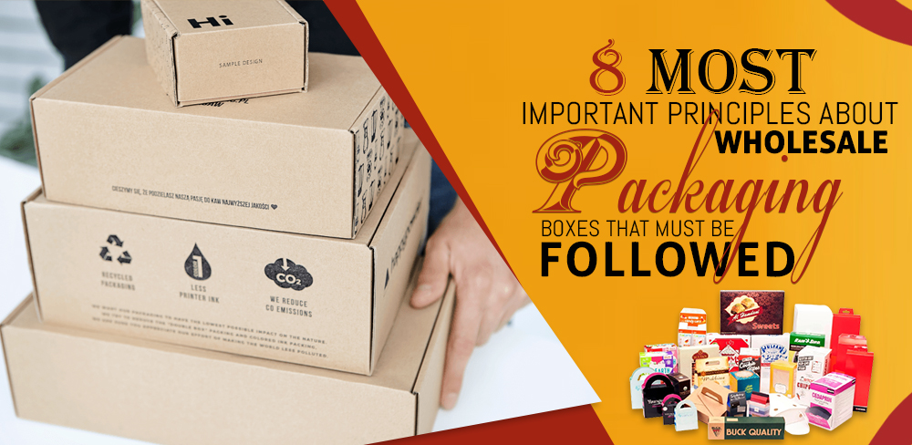 8 Most Important Principles about Wholesale Packag
